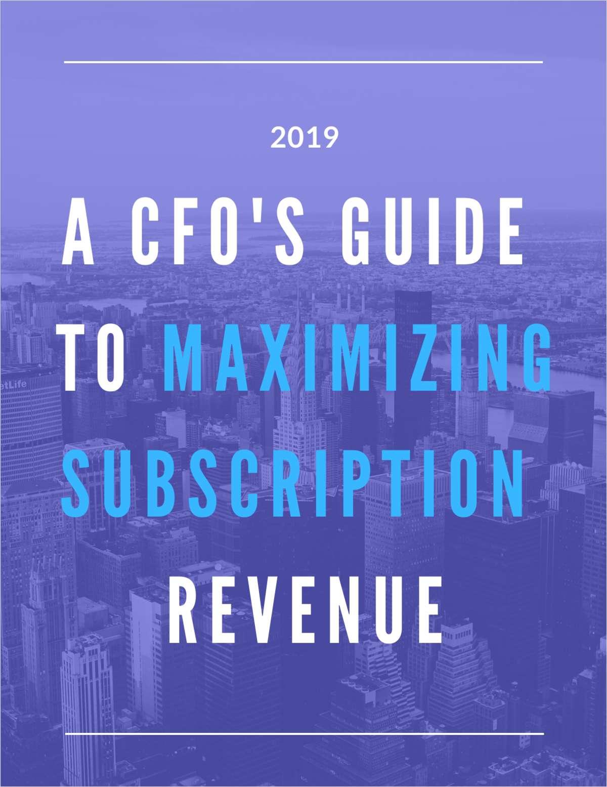 A CFO's Guide to Maximizing Subscription Revenue