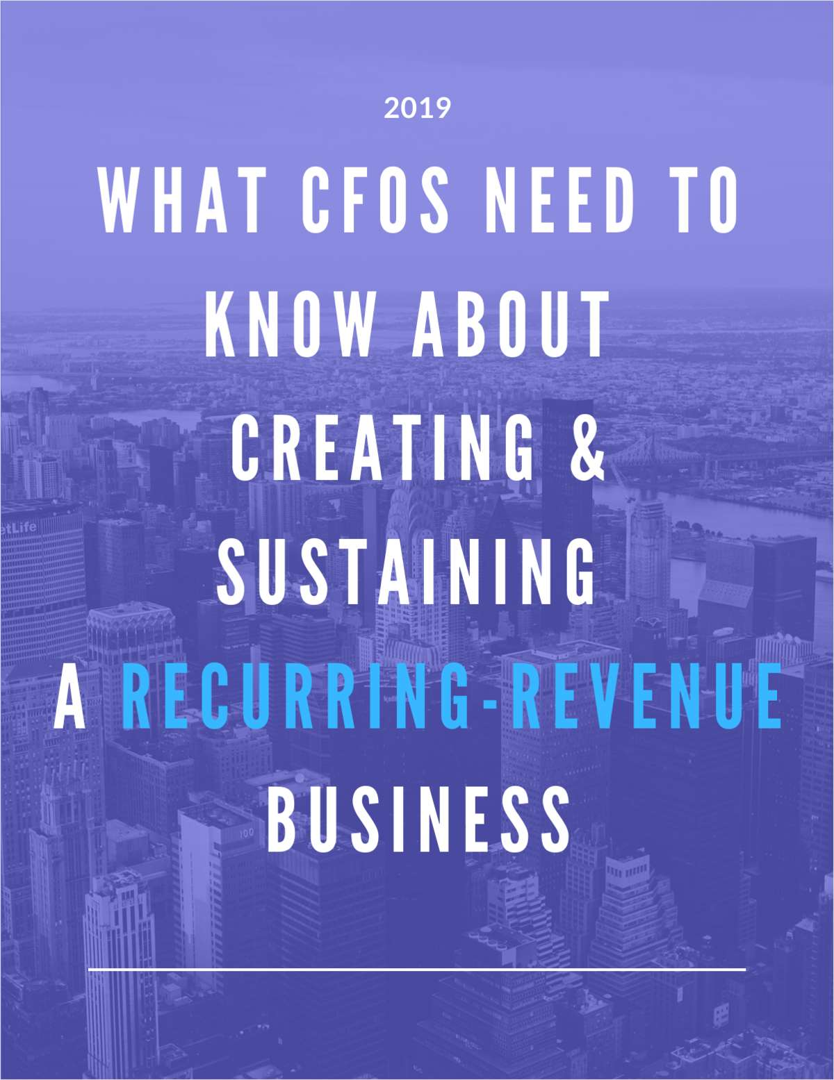 What CFOs Need to Know about Creating and Sustaining a Recurring-Revenue Business