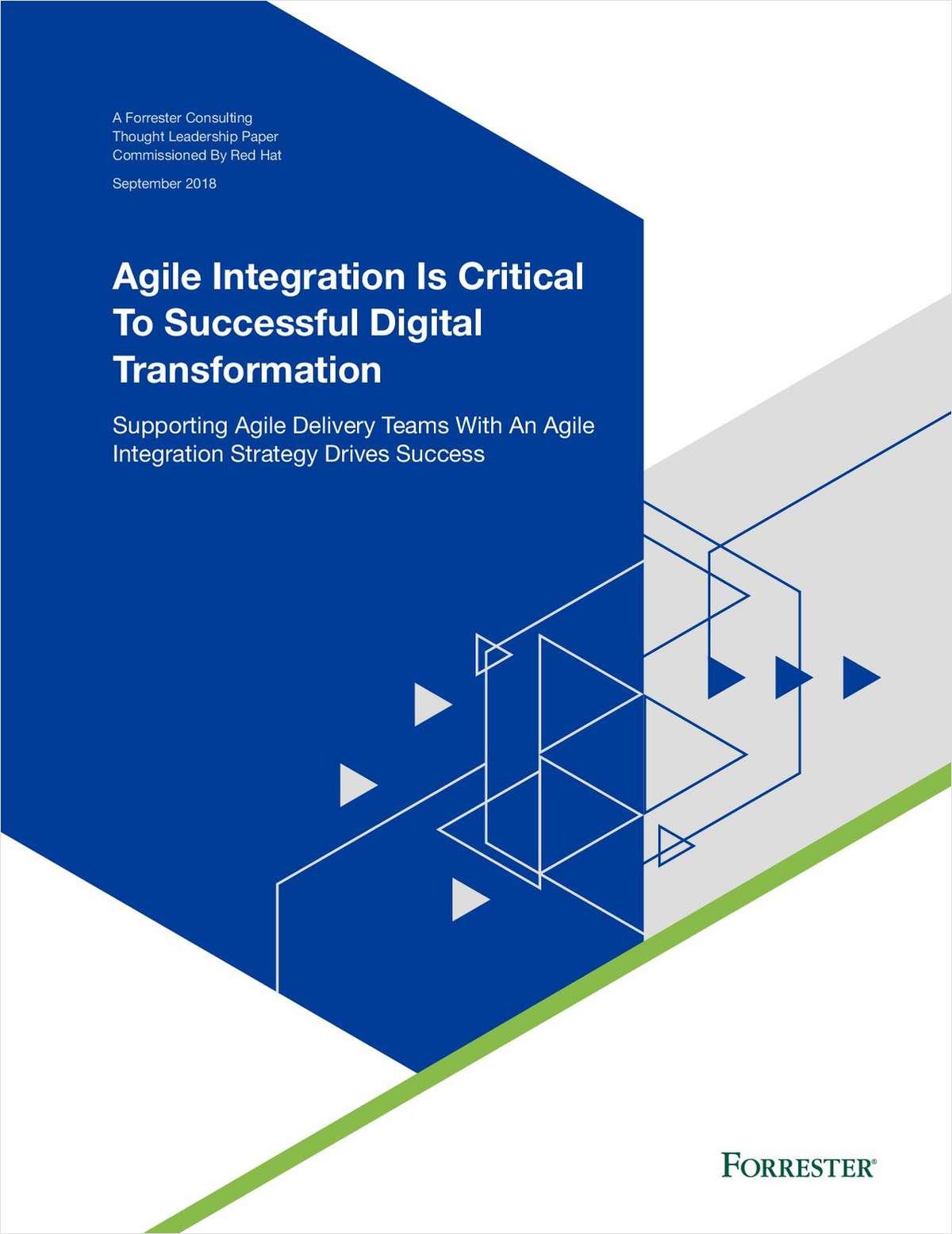 Agile Integration Is Critical To Successful Digital Transformation