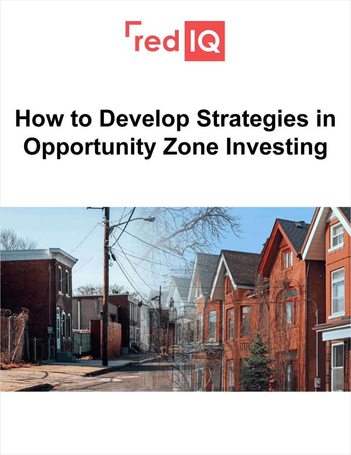 How to Develop Strategies in Opportunity Zone Investing