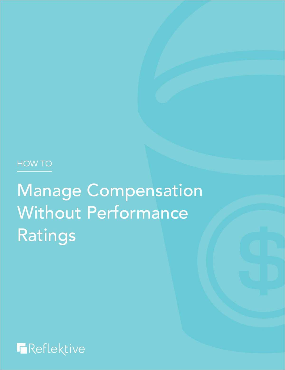 How to Manage Compensation Without Performance Ratings