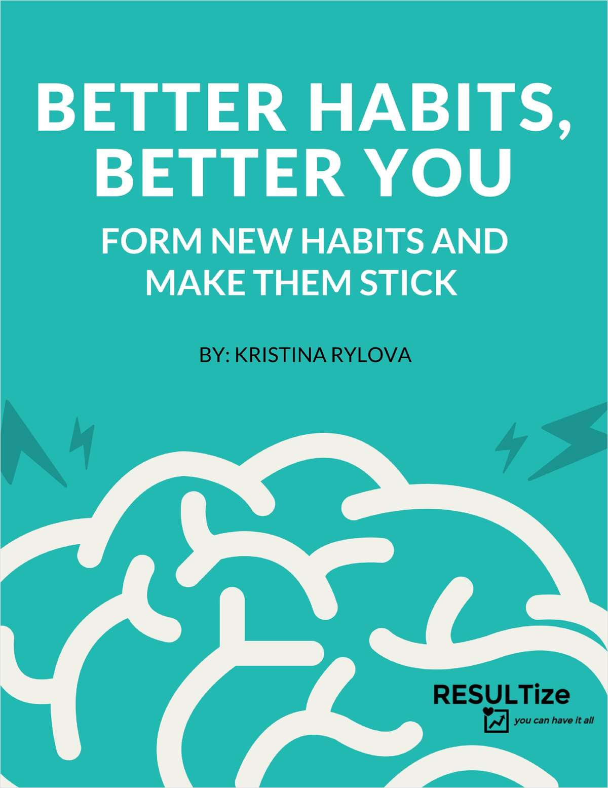 Better Habits, Better You - Form New Habits and Make Them Stick