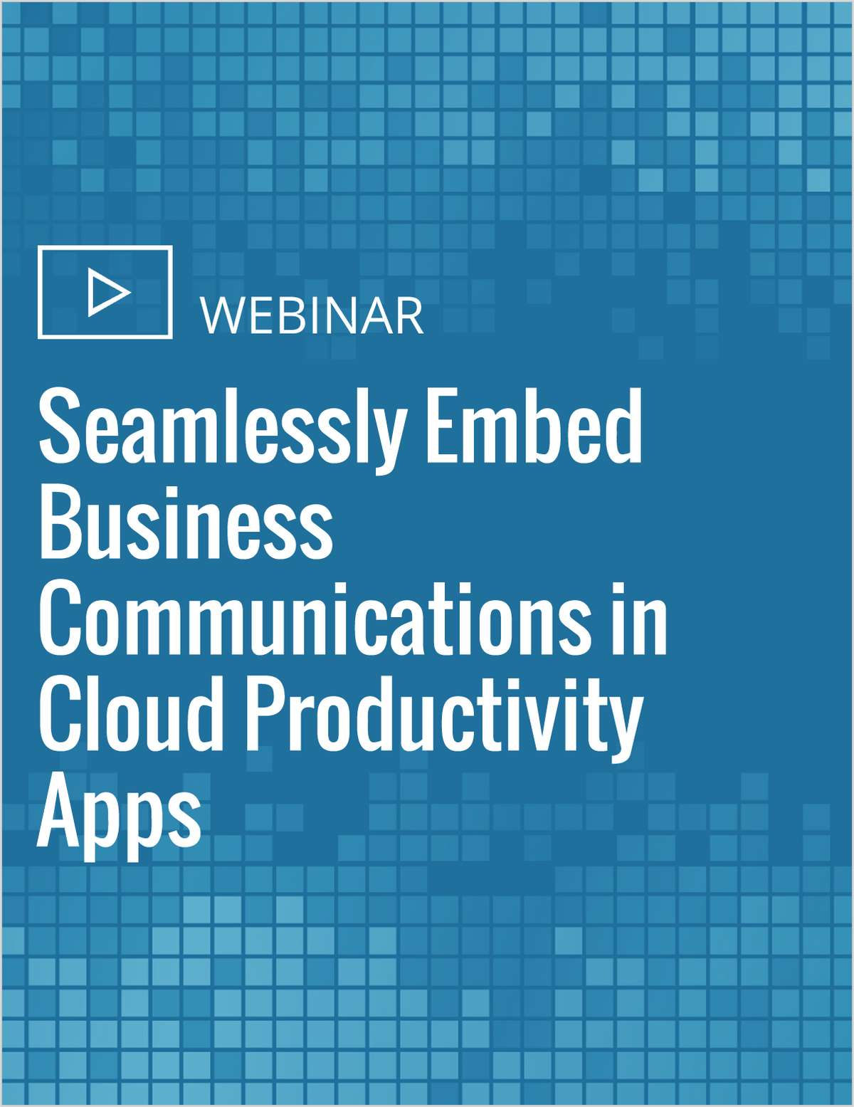 Seamlessly Embed Business Communications in Cloud Productivity Apps