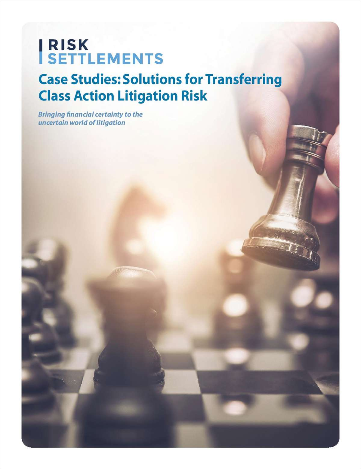 Solutions for Transferring Class Action Litigation Risk