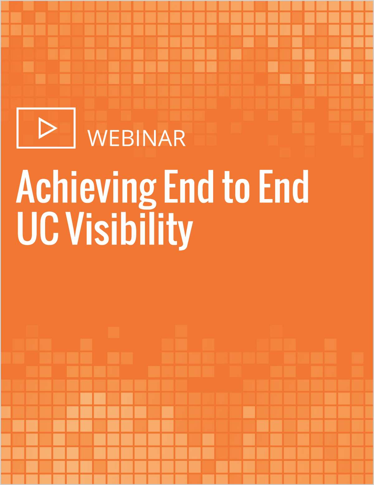 Achieving End to End UC Visibility