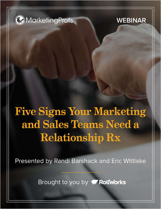 Five Signs Your Marketing and Sales Teams Need a Relationship Rx