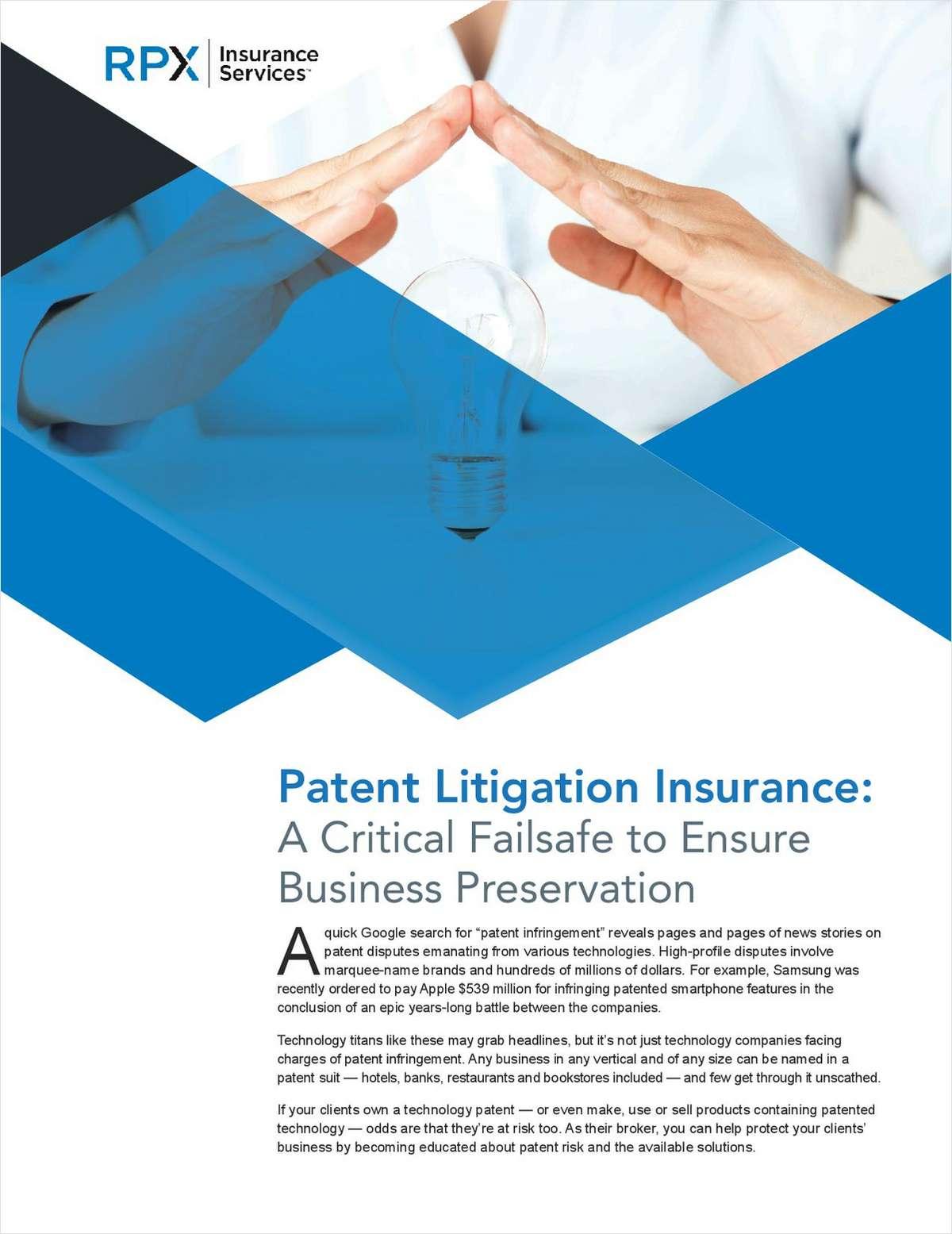 Patent Litigation Insurance: A Critical Failsafe to Ensure Business Preservation