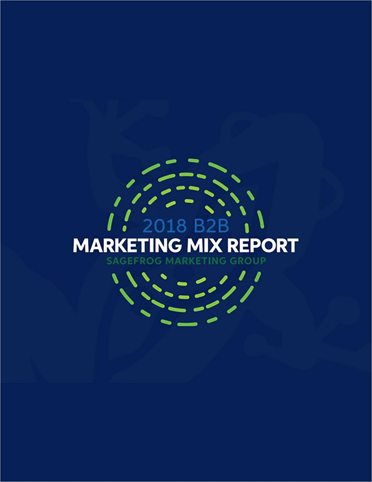 2018 B2B Marketing Mix Report