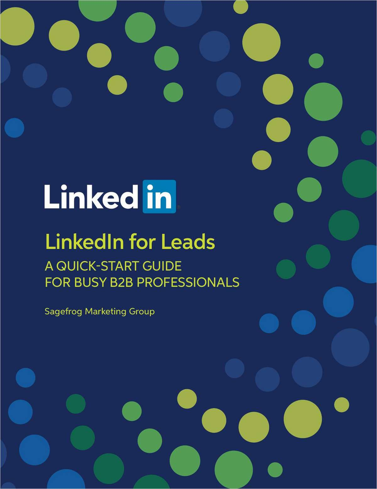 LinkedIn for Leads: A Quick-Start Guide for Busy B2B Professionals