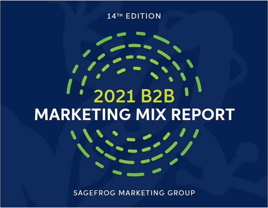 The 2021 B2B Marketing Mix Report
