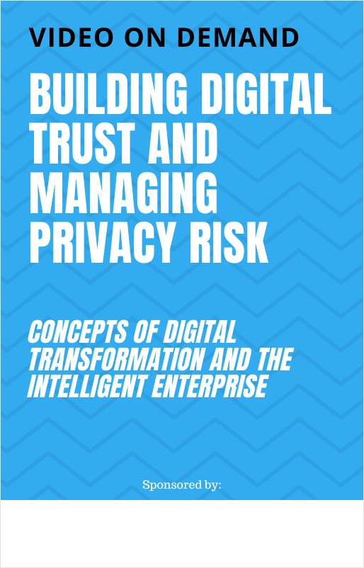 Building Digital Trust and Managing Privacy Risk in the Intelligent Enterprise
