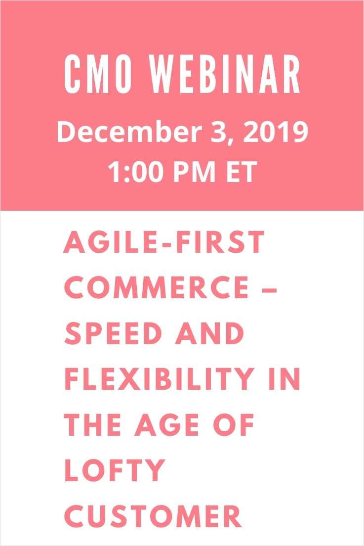 Agile-First Commerce -- Speed and Flexibility in The Age Of Lofty Customer Expectations