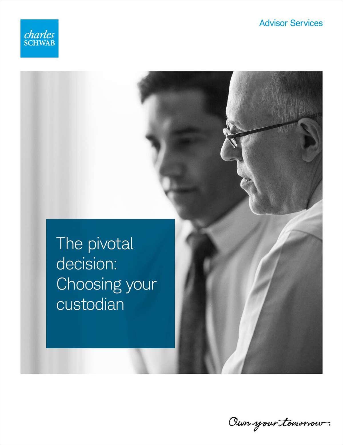 The Pivotal Decision: Choosing your Custodian