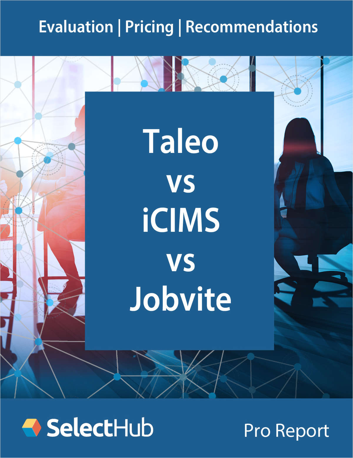 Taleo vs. iCIMS vs. Jobvite―Recruiting Software Competitive Report