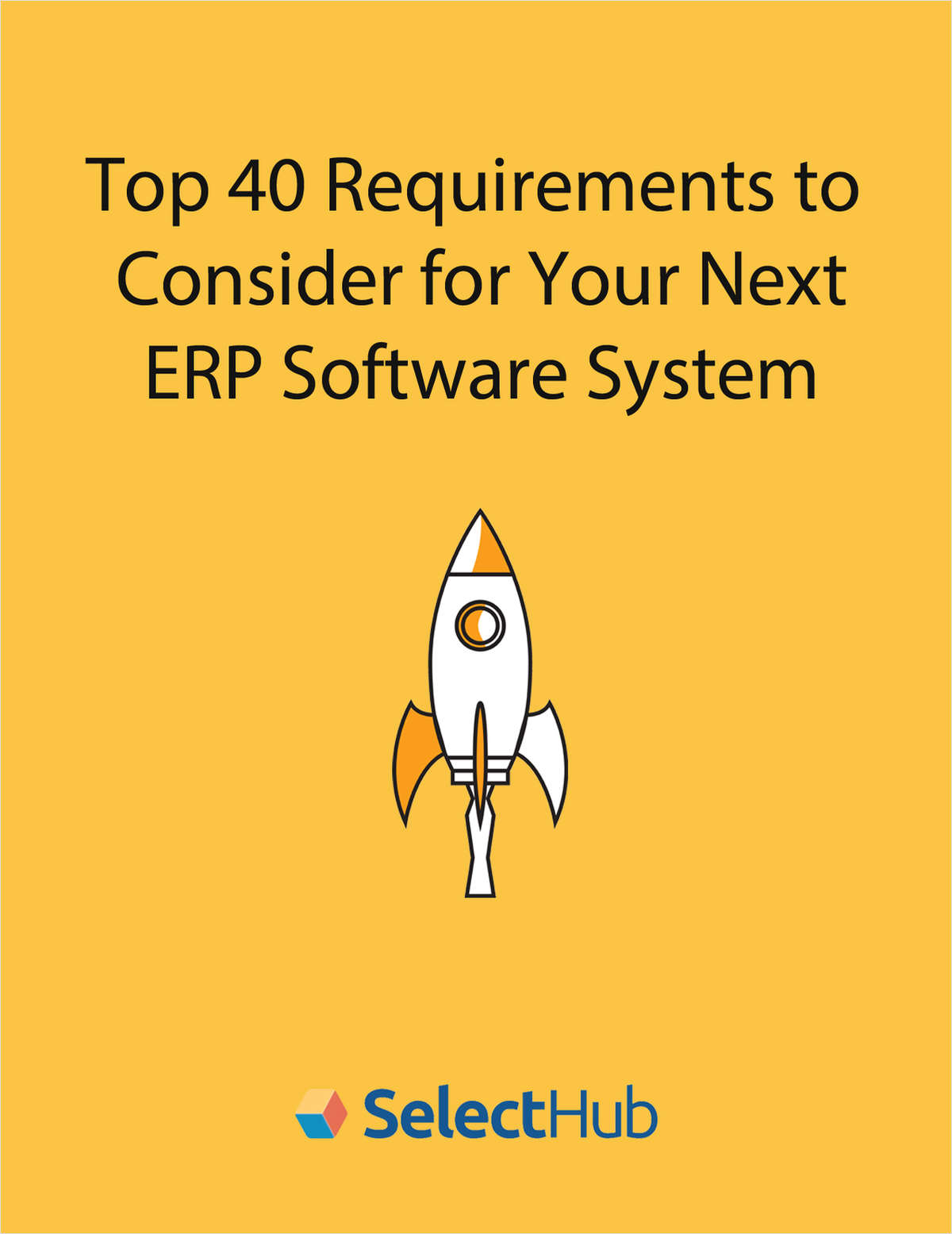 Top 40 Requirements to Consider for Your Next ERP Software System