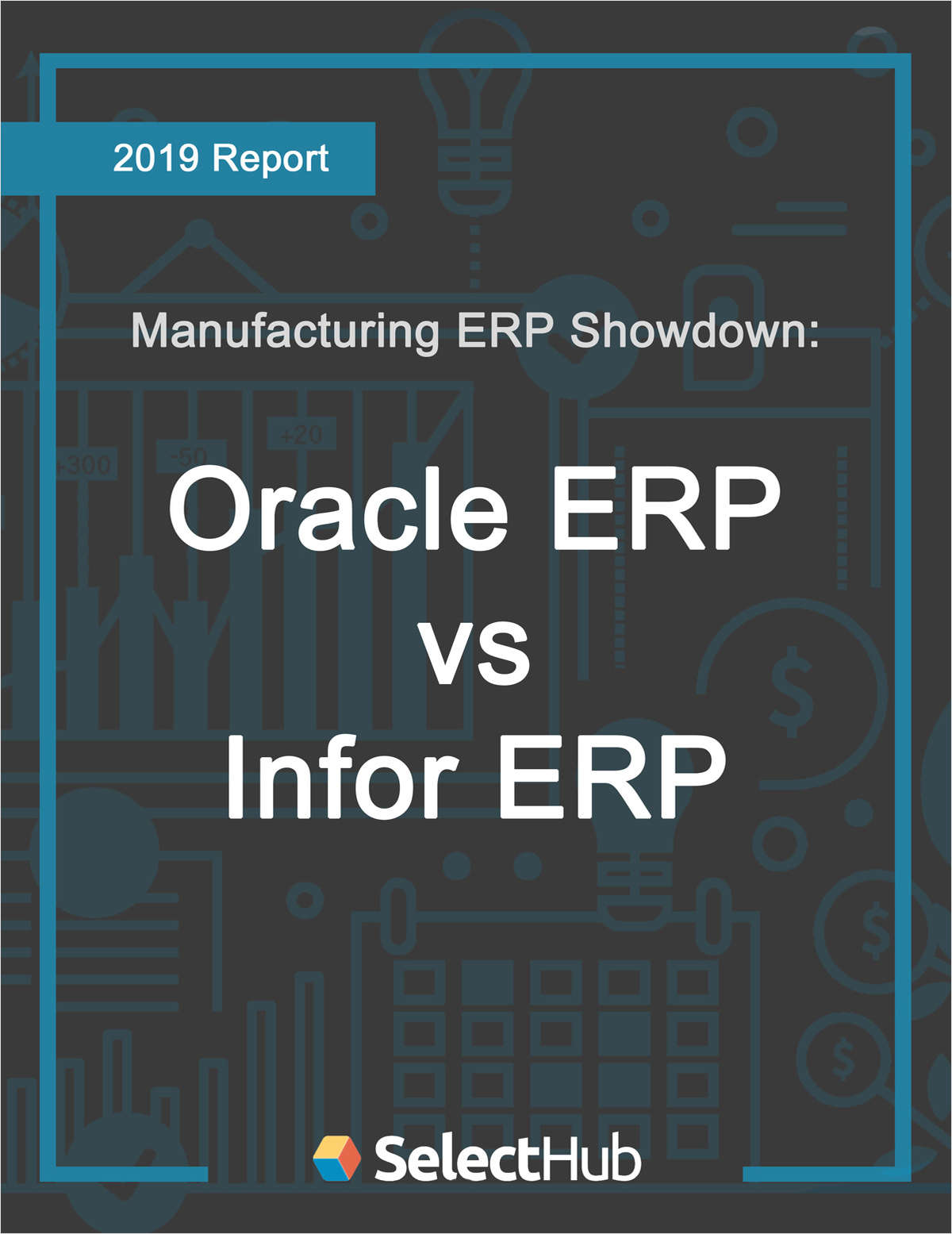 Manufacturing ERP Showdown: Oracle vs. Infor-- ERP Software Competitive Report