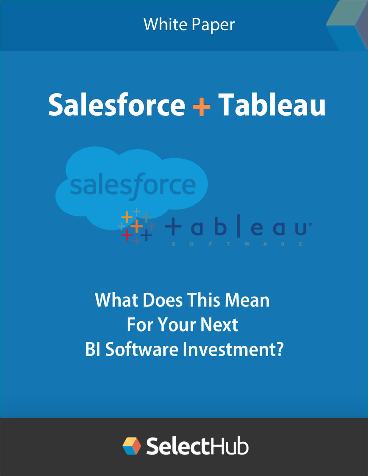 Salesforce Acquires Tableau: What Does This Mean for Your Next BI Software Investment?