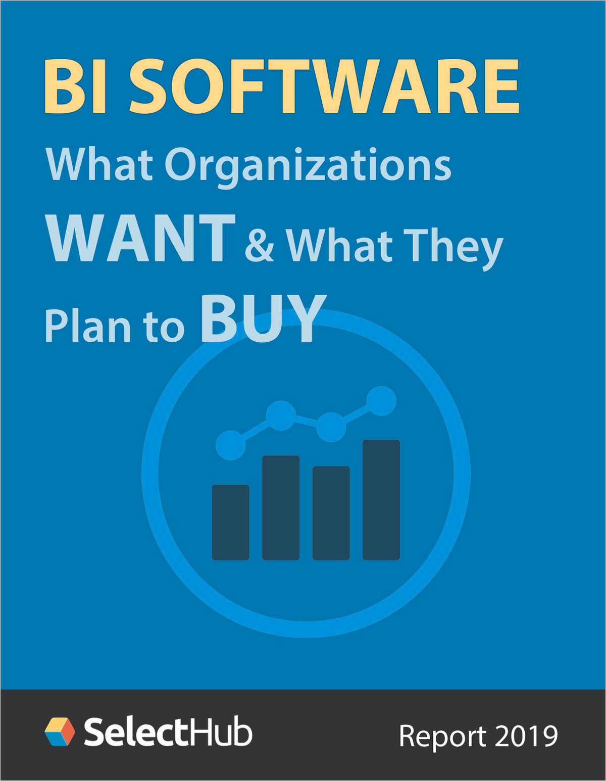 BI Software: What Organizations Want & Which BI Tools They Plan to Buy - Survey Report