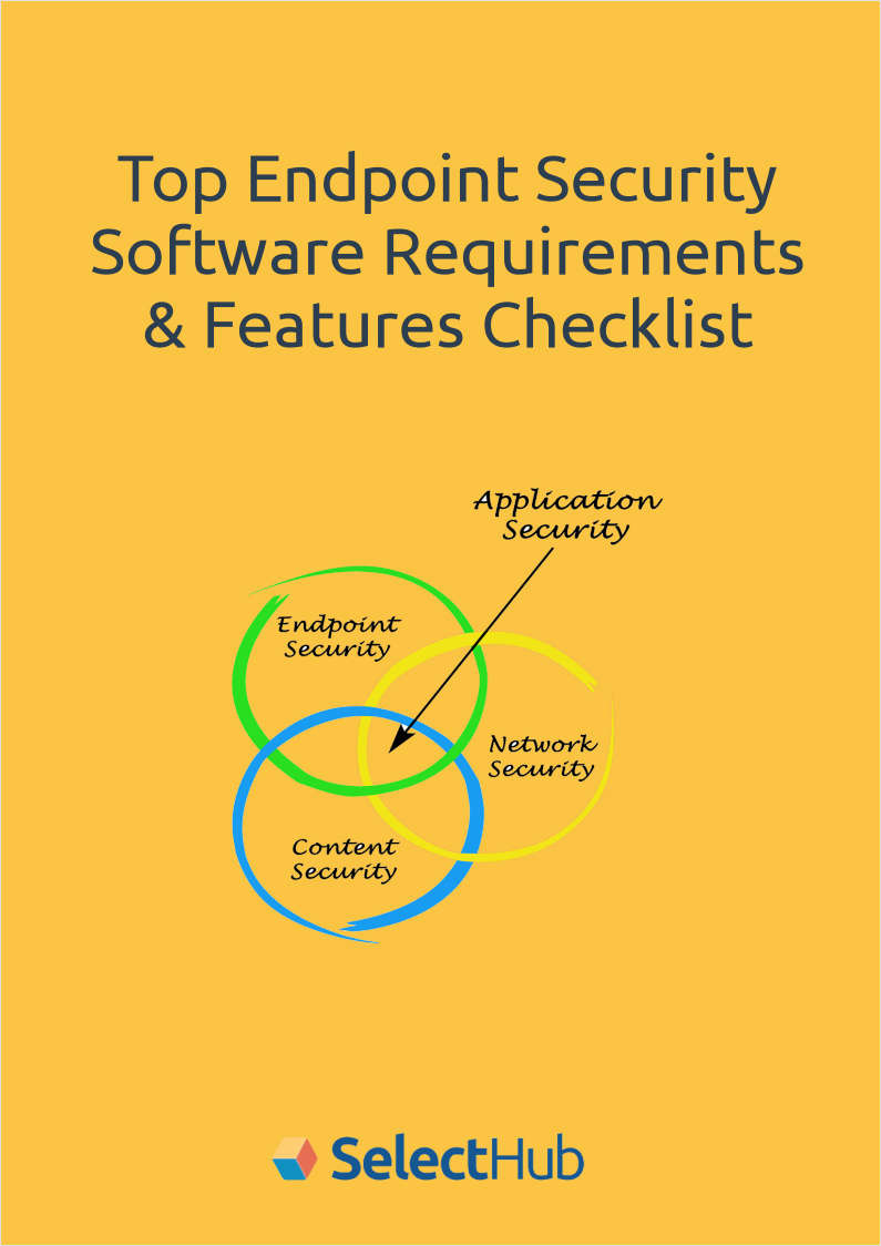 Top Endpoint Security Software Requirements & Features Checklist