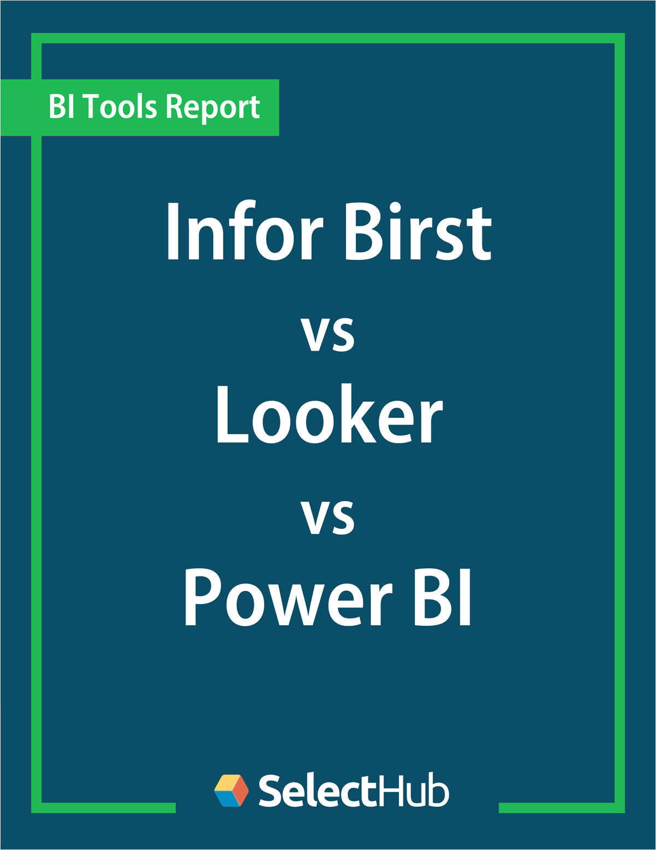 Infor Birst vs. Looker vs. Power BI―Expert Evaluations, Pricing & Recommendations