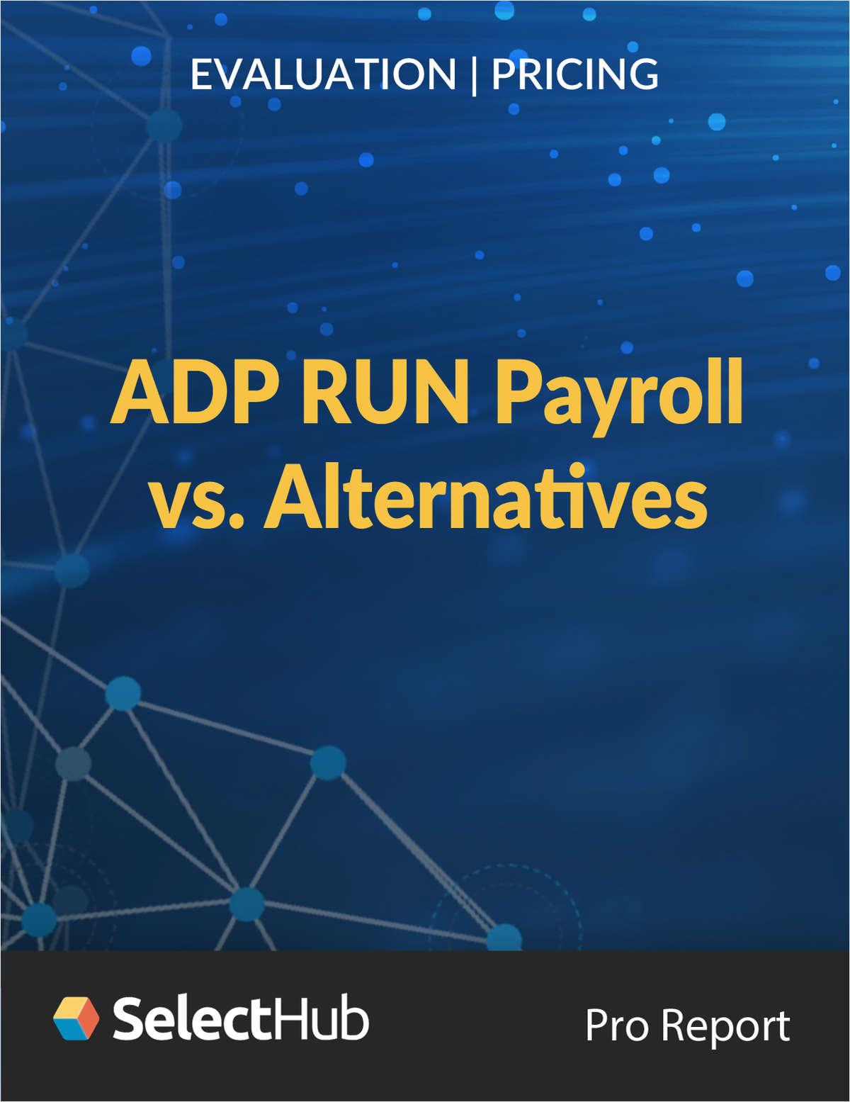 ADP RUN Payroll vs. Top Alternatives―Evaluation & Pricing Comparison