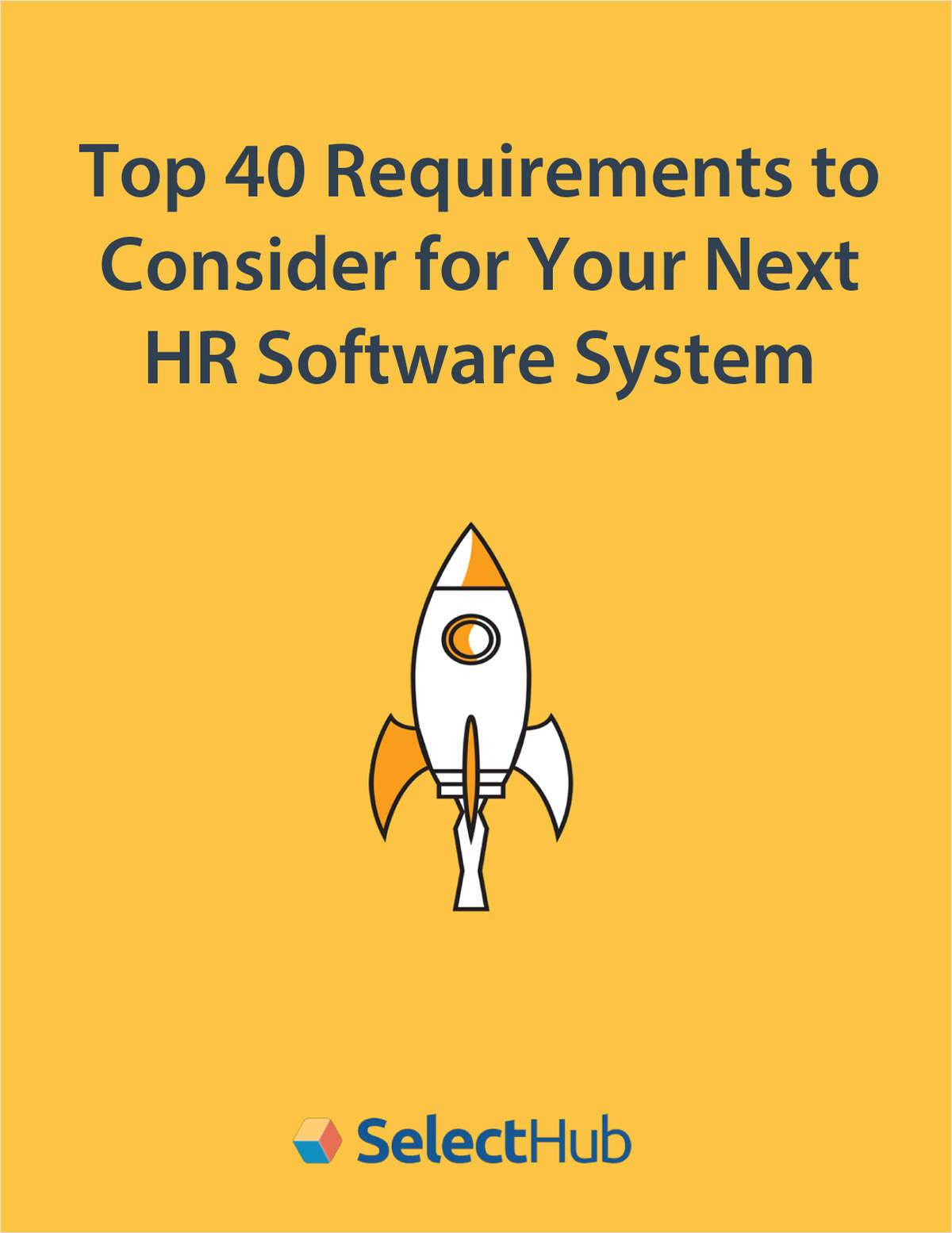 Top 40 Requirements to Consider for Your Next Human Resource (HR) Software System