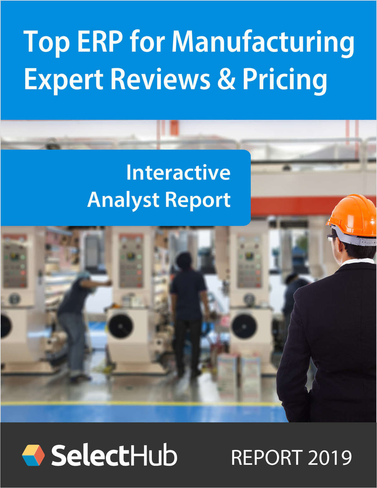 Top Manufacturing ERP Systems 2019--Expert Reviews & Pricing--Free Analyst Report