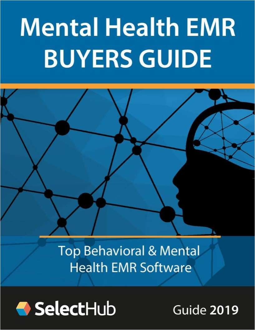 Top EMR/EHR Software for Behavioral Health--Buyers Guide
