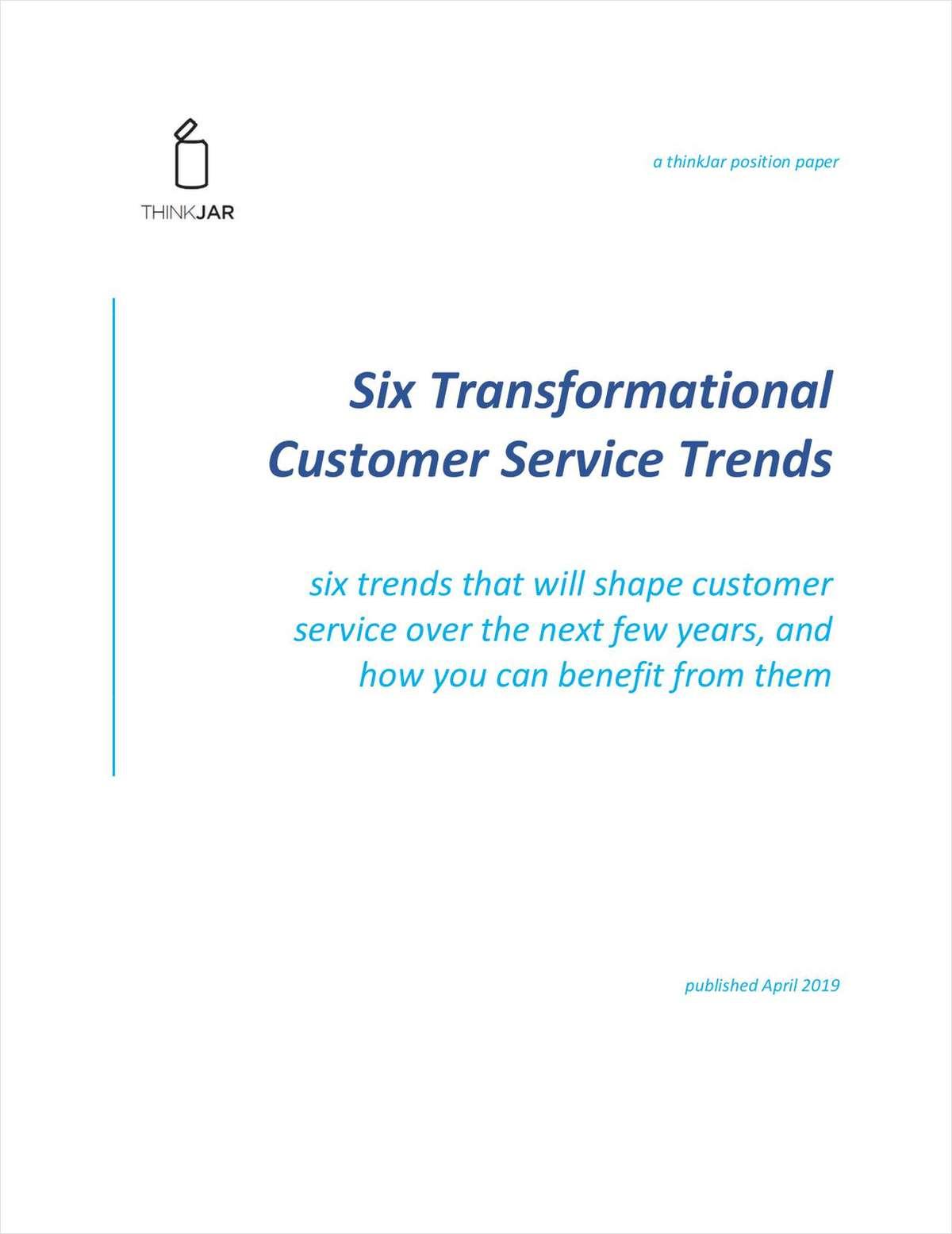 ThinkJar: Six Transformational Customer Service Trends