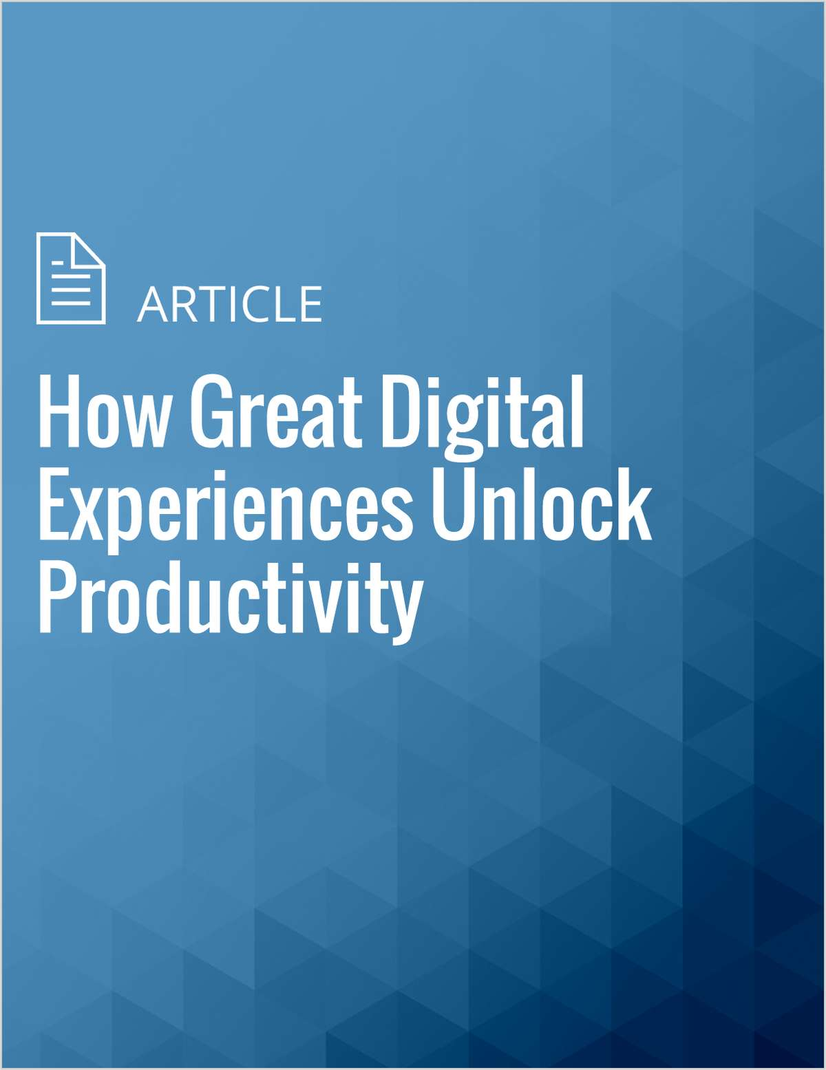 How Great Digital Experiences Unlock Productivity
