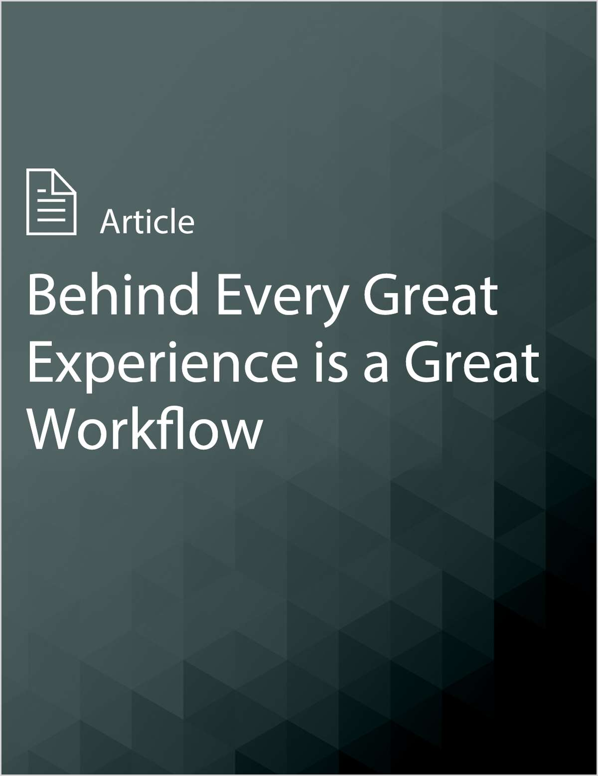 Behind Every Great Experience is a Great Workflow