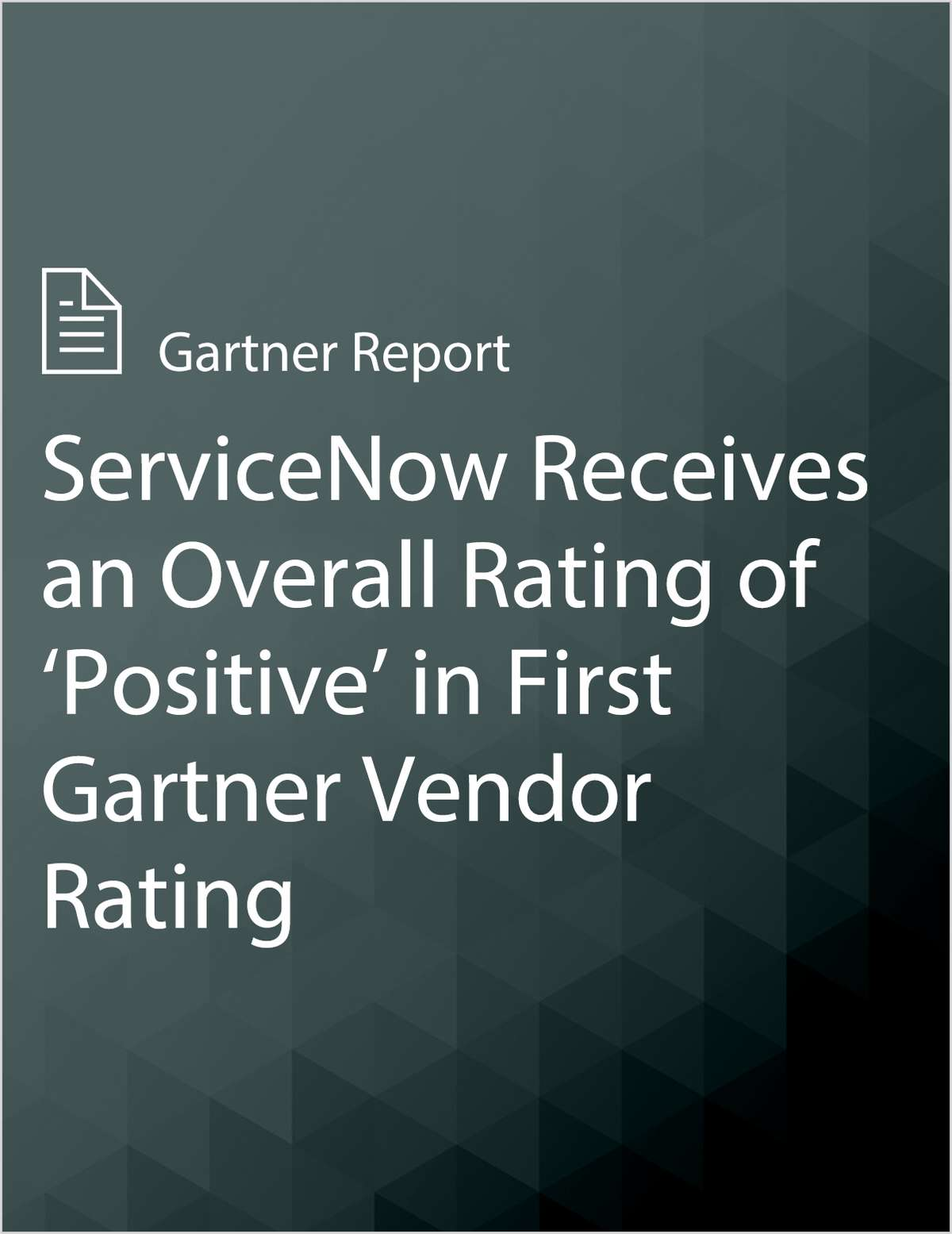 ServiceNow Receives an Overall Rating of 'Positive' in First Gartner Vendor Rating