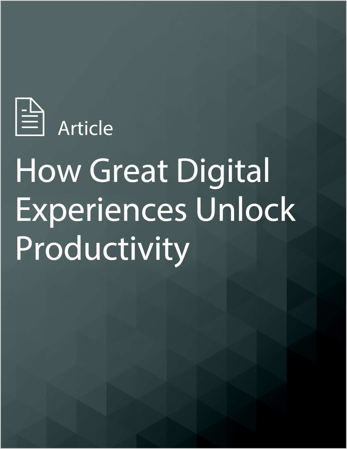 How Great Digital Experiences Unlock Productivity