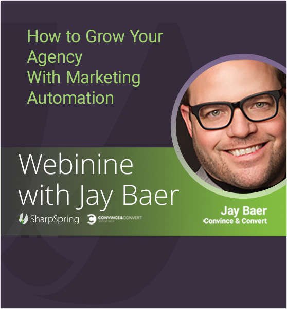 9 Minutes with Jay Baer: How to Grow Your Agency with Marketing Automation
