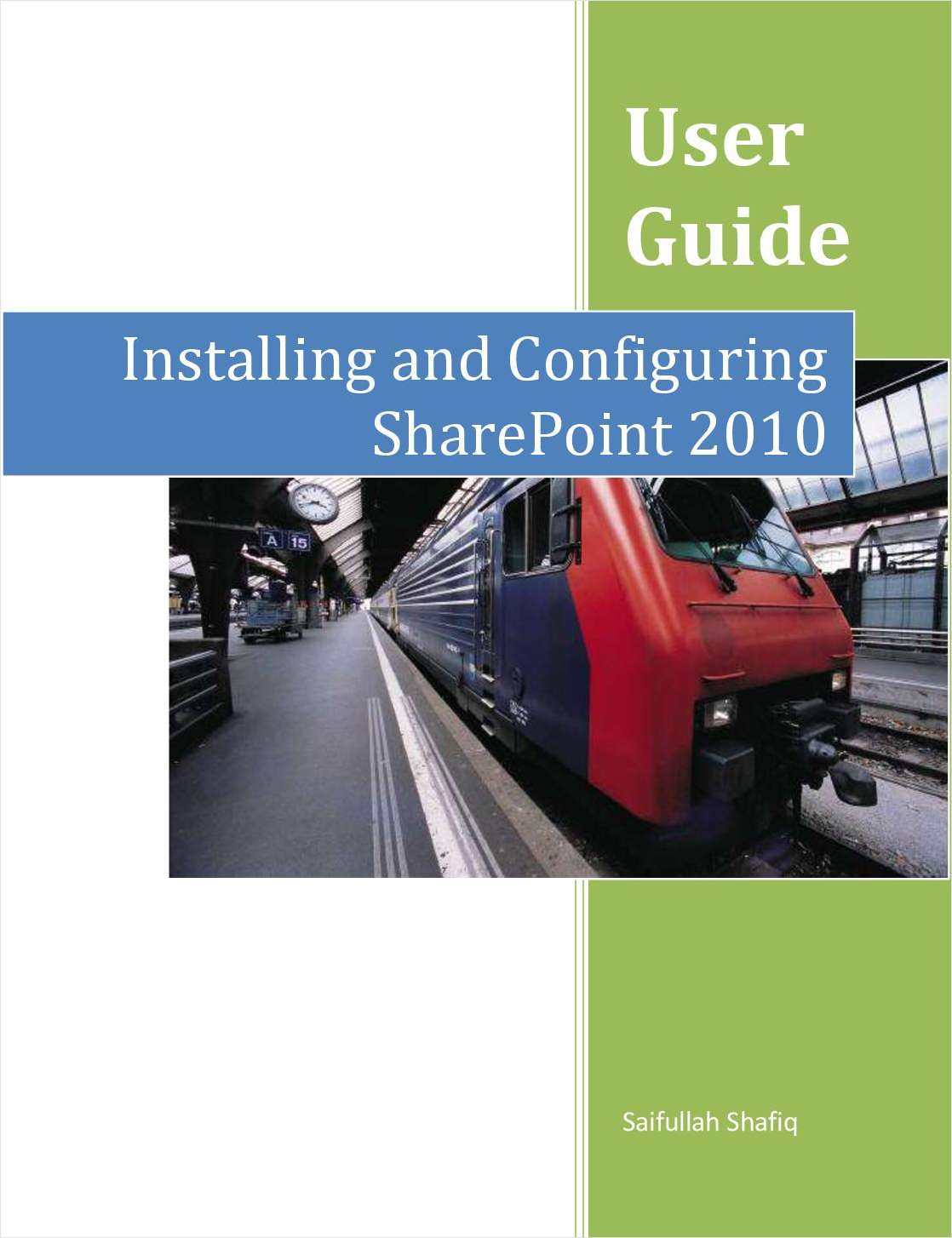 Installing and Configuring SharePoint 2010 -- Free 125 Page User Guide