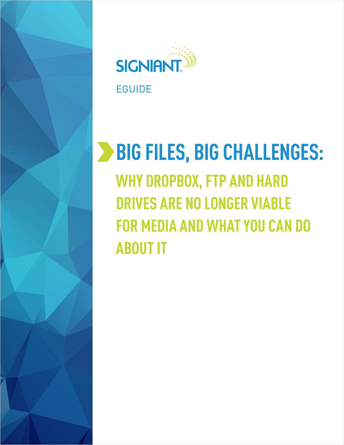 BIG FILES, BIG CHALLENGES