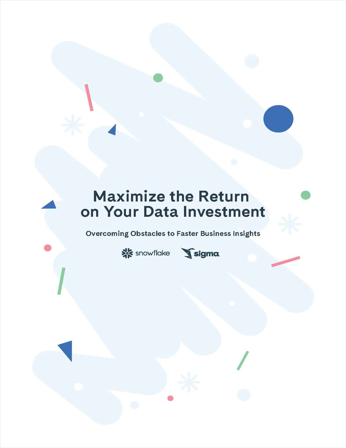Maximize the Return on Your Data Investment