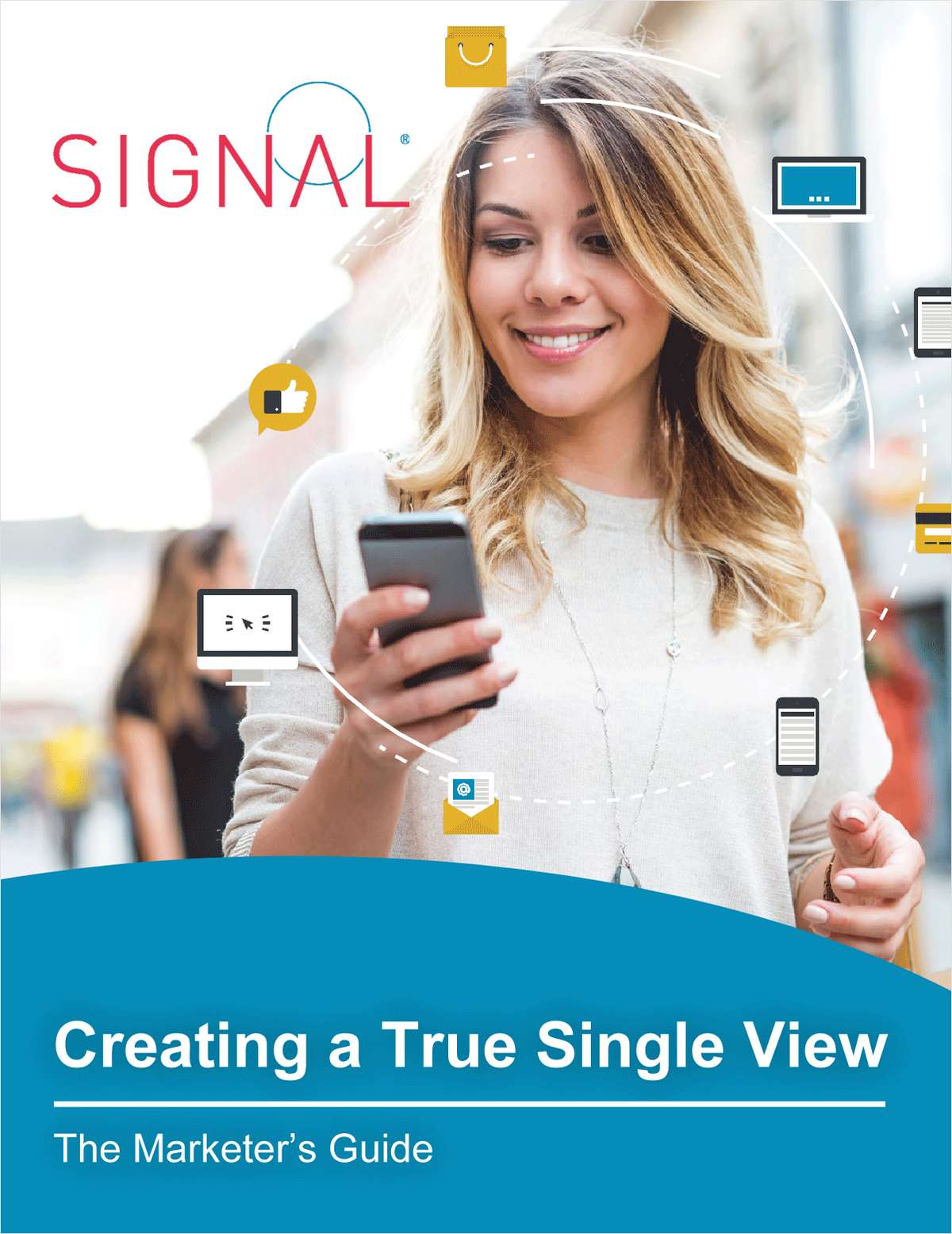 Why Marketers Are Using Single View of Customers For Better Personalized Targeting