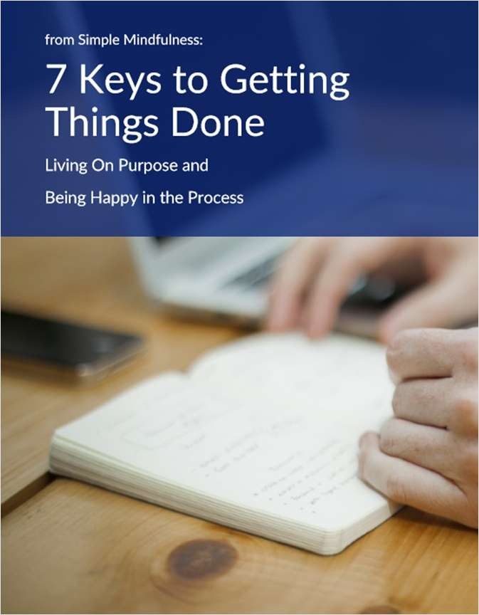 7 Keys to Getting Things Done