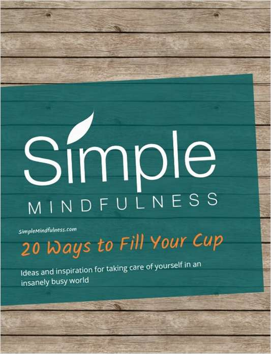20 Ways to Fill Your Cup - Ideas and Inspiration for Taking Care of Yourself in an Insanely Busy World