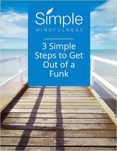 3 Simple Steps to Get Out of a Funk