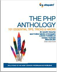 The PHP Anthology: 101 Essential Tips, Tricks & Hacks, 2nd Edition - Free 207 Page Preview!