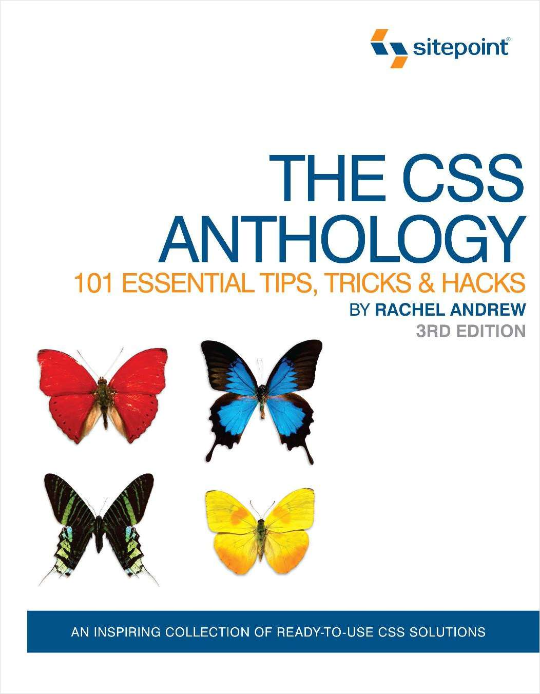The CSS Anthology: 101 Essential Tips, Tricks & Hacks: Free 145 Page Preview