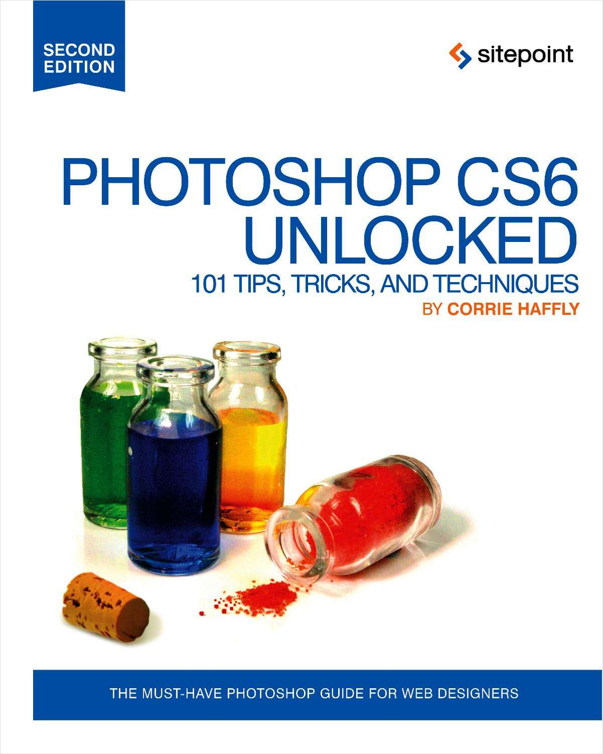Photoshop CS6 Unlocked: 101 Tips, Tricks, & Techniques--Free 61 Page Preview