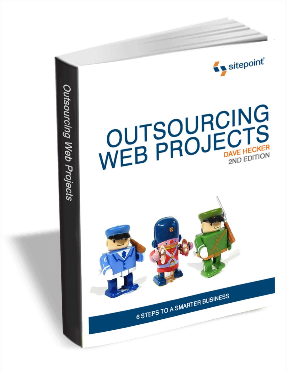 Outsourcing Web Projects: 6 Steps to a Smarter Business (Valued at $30)