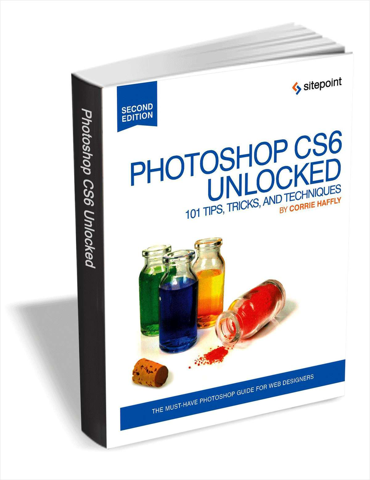 Photoshop CS6 Unlocked - 101 Tips, Tricks, & Techniques ($29 Value FREE For a Limited Time)