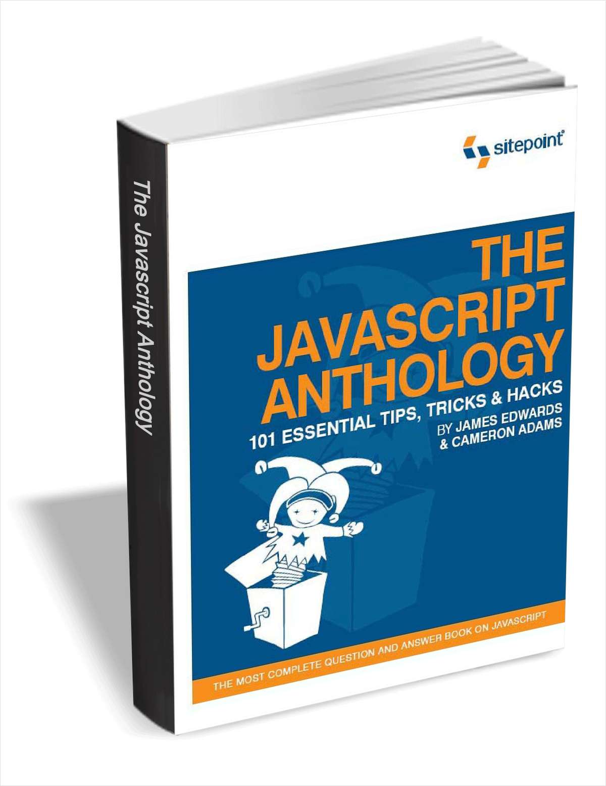 The JavaScript Anthology - 101 Essential Tips, Tricks & Hacks ($19 Value FREE For a Limited Time)