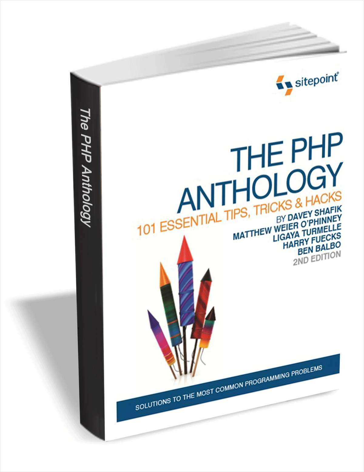 The PHP Anthology -101 Essential Tips, Tricks & Hacks, 2nd Edition