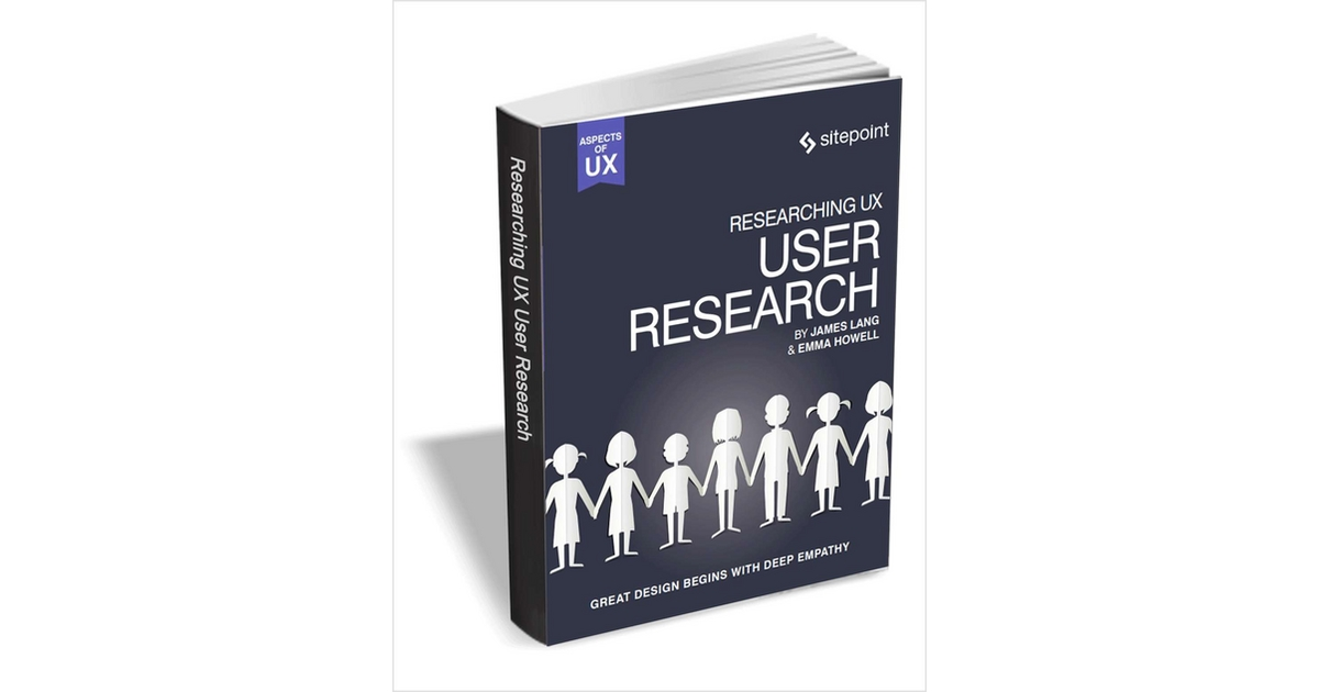 Researching UX - User Research ($29 Value FREE For a Limited Time), Free SitePoint eBook