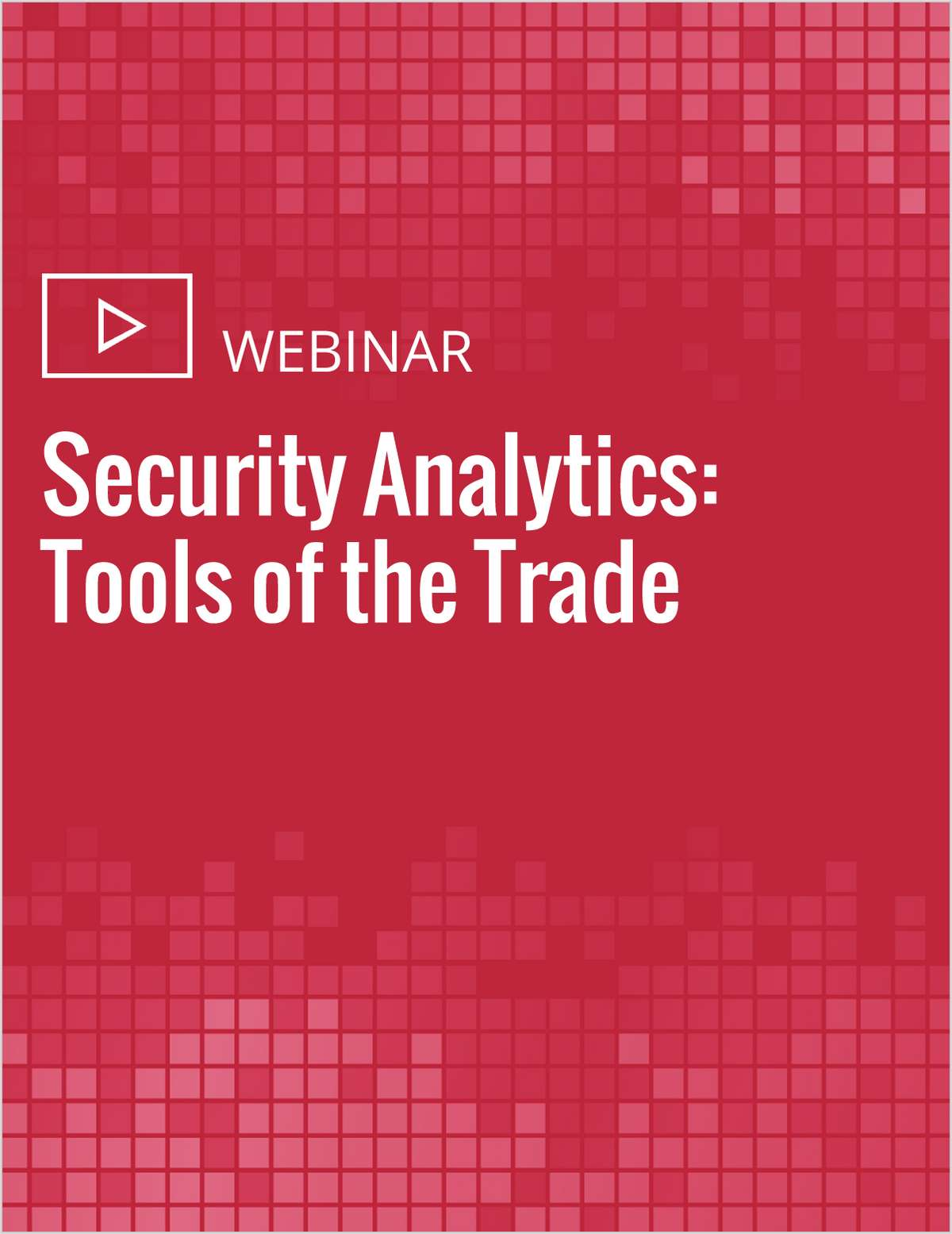 Security Analytics: Tools of the Trade